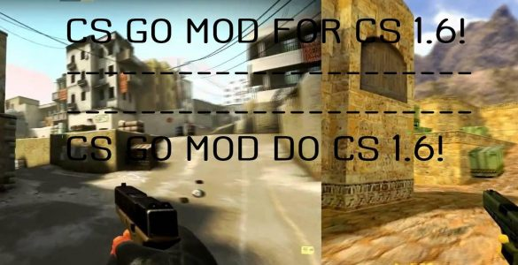 CS 1.6 CSGO MOD Download